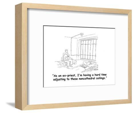 """""""As an ex-priest, I'm having a hard time adjusting to these noncathedral c?"""" - Cartoon-Jack Ziegler-Framed Art Print"""