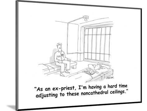 """""""As an ex-priest, I'm having a hard time adjusting to these noncathedral c?"""" - Cartoon-Jack Ziegler-Mounted Premium Giclee Print"""
