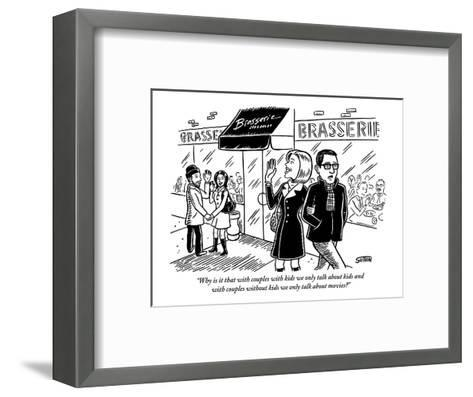 """Why is it that with couples with kids we only talk about kids and with co?"" - New Yorker Cartoon-Ward Sutton-Framed Art Print"