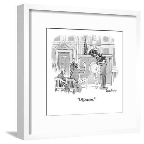 """Objection."" - New Yorker Cartoon-Liam Walsh-Framed Art Print"