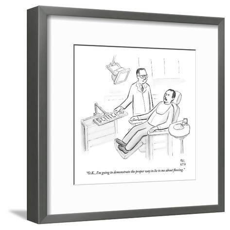 """""""O.K., I'm going to demonstrate the proper way to lie to me about flossing - New Yorker Cartoon-Paul Noth-Framed Art Print"""