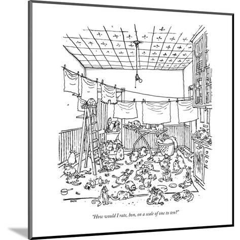 """""""How would I rate, hon, on a scale of one to ten?"""" - New Yorker Cartoon-George Booth-Mounted Premium Giclee Print"""
