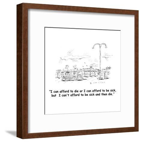"""""""I can afford to die or I can afford to be sick, but  I can't afford to be?"""" - Cartoon-Barbara Smaller-Framed Art Print"""
