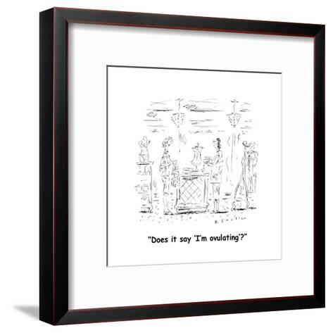 """""""Does it say 'I'm ovulating'?"""" - Cartoon-Barbara Smaller-Framed Art Print"""