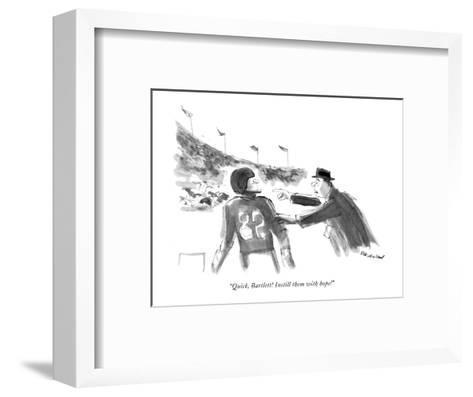 """""""Quick, Bartlett! Instill them with hope!"""" - New Yorker Cartoon-James Stevenson-Framed Art Print"""