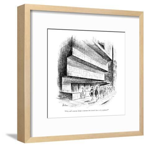 """""""Why can't someone design a museum that doesn't have to be explained?"""" - New Yorker Cartoon-Alan Dunn-Framed Art Print"""