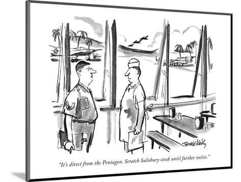 """""""It's direct from the Pentagon. Scratch Salisbury steak until further noti?"""" - New Yorker Cartoon-Donald Reilly-Mounted Premium Giclee Print"""