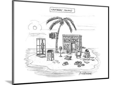 A desert island full of outdated and obsolete items, including a bookstore? - New Yorker Cartoon-Mort Gerberg-Mounted Premium Giclee Print