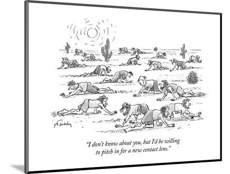 """""""I don't know about you, but I'd be willing to pitch in for a new contact ?"""" - New Yorker Cartoon-Mike Twohy-Mounted Premium Giclee Print"""