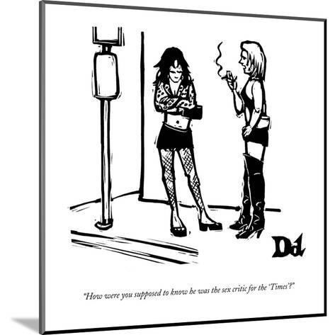 """""""How were you supposed to know he was the sex critic for the 'Times'?"""" - New Yorker Cartoon-Drew Dernavich-Mounted Premium Giclee Print"""