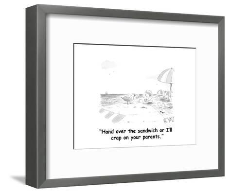 """""""Hand over the sandwich or I'll crap on your parents."""" - Cartoon-Christopher Weyant-Framed Art Print"""
