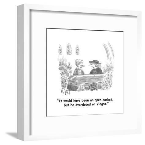 """It would have been an open casket, but he overdosed on Viagra."" - Cartoon-Christopher Weyant-Framed Art Print"