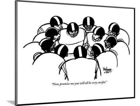 """""""Now promise me you will all be very careful."""" - New Yorker Cartoon-Kaamran Hafeez-Mounted Premium Giclee Print"""