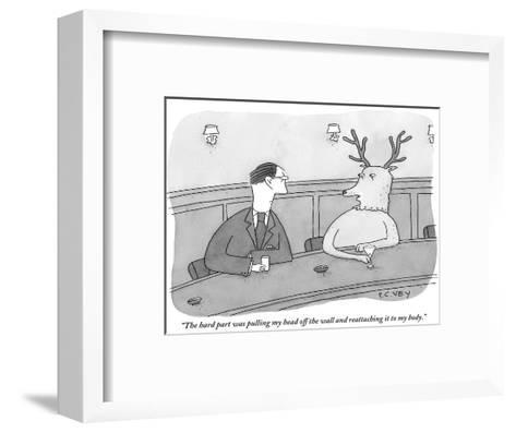 """""""The hard part was pulling my head off the wall and reattaching it to my b?"""" - New Yorker Cartoon-Peter C. Vey-Framed Art Print"""