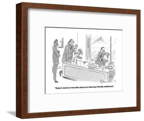 """Damn!?And we were this close to an attorney-friendly settlement."" - Cartoon-Danny Shanahan-Framed Art Print"