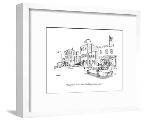 """Oh, great! Here comes the obligatory car chase."" - New Yorker Cartoon-Jack Ziegler-Framed Art Print"