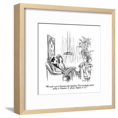 """""""We used to go to Cozumel with regularity.  Then everybody started going t?"""" - New Yorker Cartoon-Charles Saxon-Framed Art Print"""