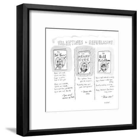 Valentines for Republicans' - New Yorker Cartoon-Roz Chast-Framed Art Print