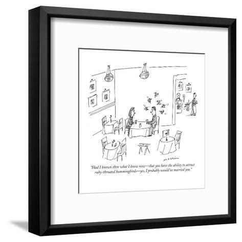 """""""Had I known then what I know now?that you have the ability to attract rub?-Michael Maslin-Framed Art Print"""