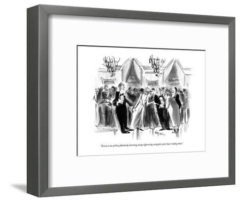 """""""Kevin is one of those fabulously charming young right-wing sociopaths you?"""" - New Yorker Cartoon-Lee Lorenz-Framed Art Print"""