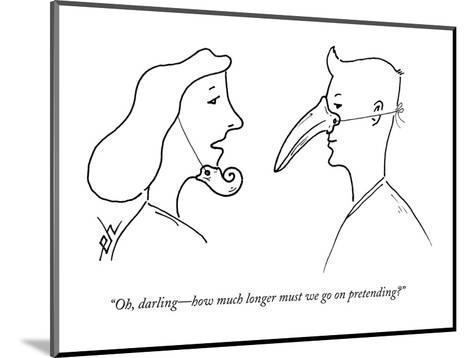"""Oh, darling?how much longer must we go on pretending?"" - New Yorker Cartoon-Erik Hilgerdt-Mounted Premium Giclee Print"
