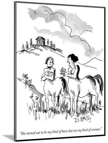 """""""She turned out to be my kind of horse but not my kind of woman."""" - New Yorker Cartoon-Donald Reilly-Mounted Premium Giclee Print"""