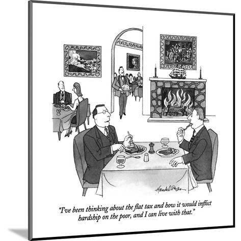 """I've been thinking about the flat tax and how it would inflict hardship o?"" - New Yorker Cartoon-J.B. Handelsman-Mounted Premium Giclee Print"