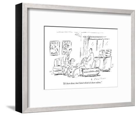 """""""It's been done, but I don't think it's been redone."""" - New Yorker Cartoon-Barbara Smaller-Framed Art Print"""