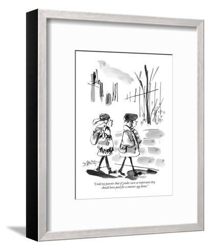 """""""I told my parents that if grades were so important they should have paid ?"""" - New Yorker Cartoon-Donald Reilly-Framed Art Print"""