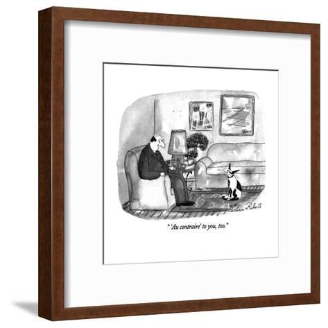""" 'Au contraire' to you, too."" - New Yorker Cartoon-Victoria Roberts-Framed Art Print"