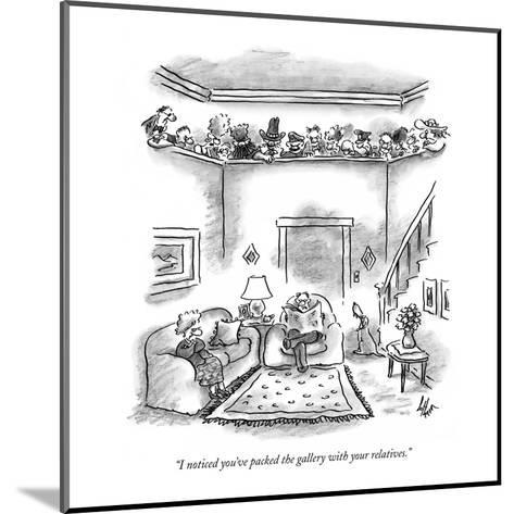 """I noticed you've packed the gallery with your relatives."" - New Yorker Cartoon-Frank Cotham-Mounted Premium Giclee Print"