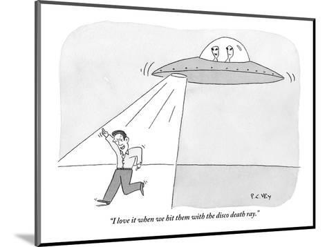 """I love it when we hit them with the disco death ray."" - New Yorker Cartoon-Peter C. Vey-Mounted Premium Giclee Print"