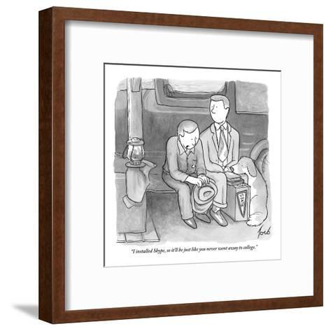 """""""I installed Skype, so it'll be just like you never went away to college."""" - New Yorker Cartoon-Tom Toro-Framed Art Print"""