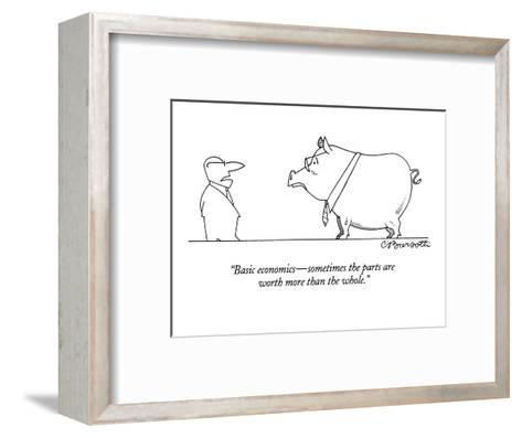 """""""Basic economics?sometimes the parts are worth more than the whole."""" - New Yorker Cartoon-Charles Barsotti-Framed Art Print"""