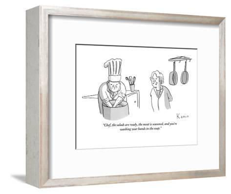 """""""Chef, the salads are ready, the meat is seasoned, and you're washing your?"""" - New Yorker Cartoon-Zachary Kanin-Framed Art Print"""