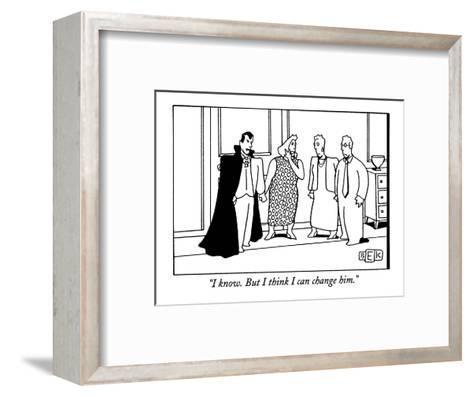 """I know. But I think I can change him."" - New Yorker Cartoon-Bruce Eric Kaplan-Framed Art Print"