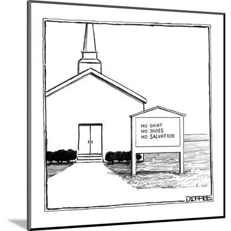 Church sign reads, 'No Shirt , No Shoes, No Salvation.' - New Yorker Cartoon-Matthew Diffee-Mounted Premium Giclee Print