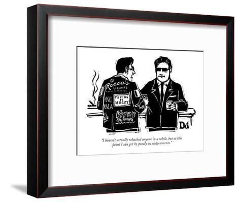 """""""I haven't actually whacked anyone in a while, but at this point I can get?"""" - New Yorker Cartoon-Drew Dernavich-Framed Art Print"""