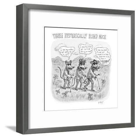 """Three Hysterically Blind Mice"" - New Yorker Cartoon-Roz Chast-Framed Art Print"