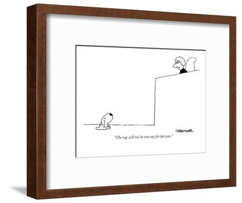 """""""The rug will not be sent out for lab tests."""" - New Yorker Cartoon-Charles Barsotti-Framed Art Print"""