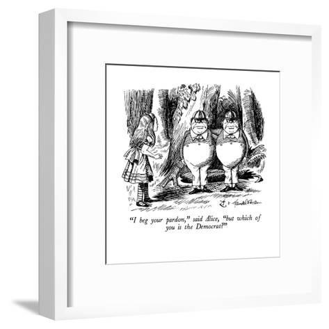 """""""I beg your pardon,"""" said Alice, """"but which of you is the Democrat?"""" - New Yorker Cartoon-J.B. Handelsman-Framed Art Print"""