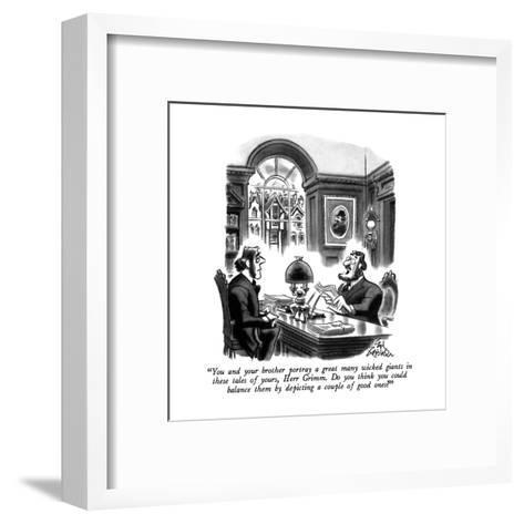 """""""You and your brother portray a great many wicked giants in these tales of?"""" - New Yorker Cartoon-Ed Fisher-Framed Art Print"""