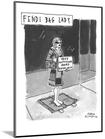 Fendi Bag Lady' - New Yorker Cartoon-Marisa Acocella Marchetto-Mounted Premium Giclee Print