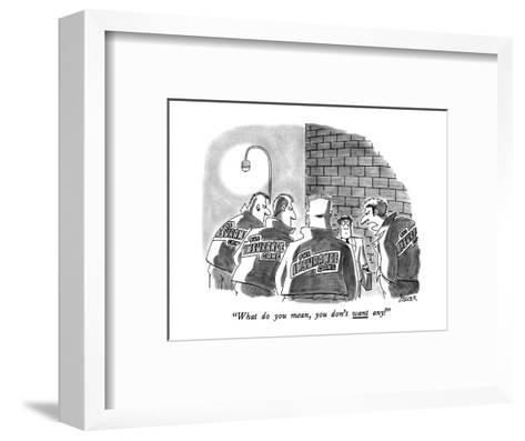 """""""What do you mean, you don't want any!"""" - New Yorker Cartoon-Jack Ziegler-Framed Art Print"""