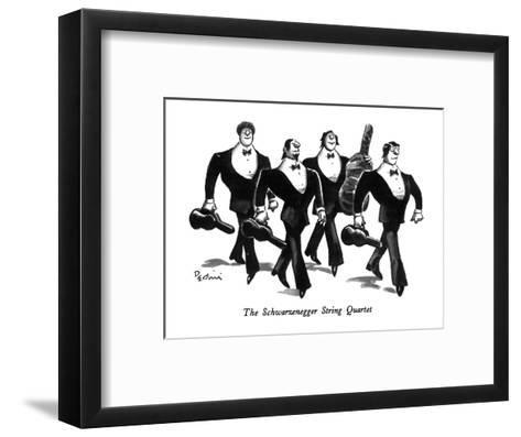 The Schwarzenegger String Quartet - New Yorker Cartoon-Eldon Dedini-Framed Art Print