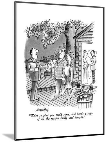 """""""We're so glad you could come, and here's a copy of all the recipes Emily ?"""" - New Yorker Cartoon-Henry Martin-Mounted Premium Giclee Print"""
