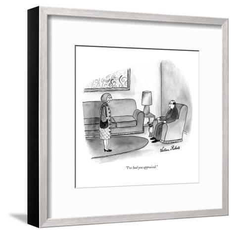"""""""I've had you appraised."""" - New Yorker Cartoon-Victoria Roberts-Framed Art Print"""