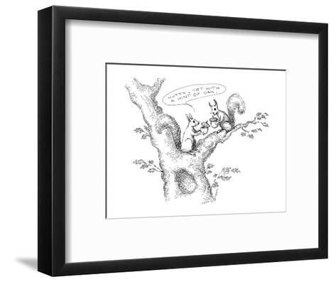 "Squirrels sitting in tree eating acorns. One says, ""Nutty, yet with a hint?"" - New Yorker Cartoon-John O'brien-Framed Art Print"