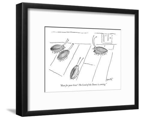 """""""Run for your lives!  The Lord of the Dance is coming."""" - New Yorker Cartoon-Arnie Levin-Framed Art Print"""