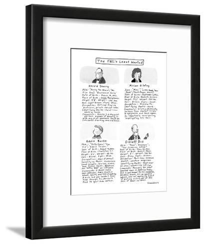 The F.B.I.'s Least Wanted. - New Yorker Cartoon-Danny Shanahan-Framed Art Print